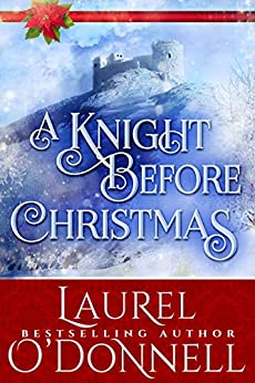 A Knight Before Christmas: Historical Romance Novella by [O'Donnell, Laurel]