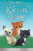 Holly Webb's Kitten Tales: Sky the Unwanted Kitten, Ginger the Stray Kitten, Misty the Abandoned Kitten (Holly Webb Animal Stories)