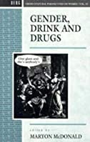 Gender, Drink and Drugs (Cross-Cultural Perspectives on Women) by Unknown(1994-06-14)
