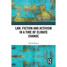 Law, Fiction and Activism in a Time of Climate Change