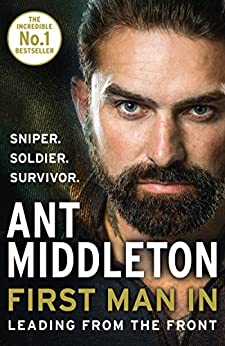 First Man In: Leading from the Front by [Middleton, Ant]