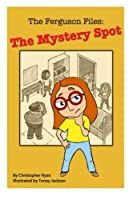 The Ferguson Files: The Mystery Spot