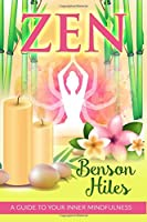 Zen: A Guide to Your Inner Mindfulness.