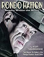 Rondo Hatton: Beauty Within the Brute