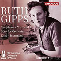 Ruth Gipps: Symphonies Nos 2 and 4 Song for Orchestra Knight in Amour