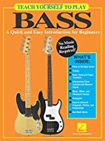Teach Yourself to Play Bass: A Quick and Easy Introduction for Beginners