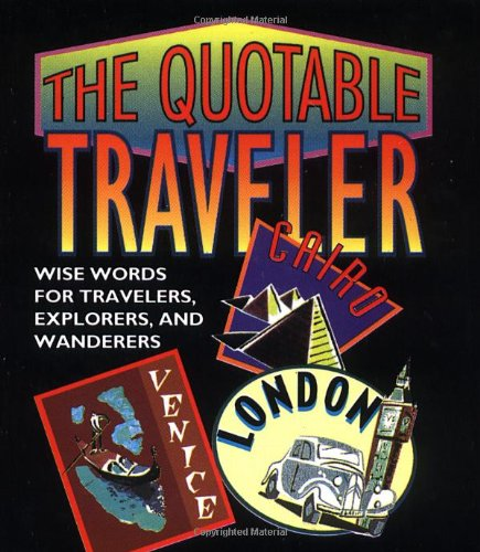 Download The Quotable Traveler: Wise Words For Travelers, Explorers, And Wanderers (RP Minis) 1561383619