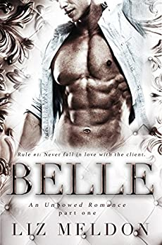 Belle: Part 1 (Unbowed) by [Meldon, Liz]