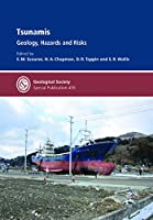 Tsunamis: Geology, Hazards and Risks (Geological Society Special Publication)
