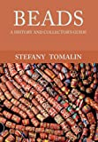 Beads: A History and Collector's Guide (History & Collectors Guide)