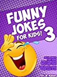 Funny Jokes for Kids 3!: Children's joke book age 5-12: Silly Jokes that Kids and Families Will Love! (English Edition)