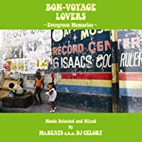 BON-VOYAGE LOVERS -EVERGREEN MEMORIES- MUSIC SELECTED AND MIXED BY MR.BEATS A.K.A. DJ CELORY by Mr.Beats A.K.A.Dj Celory (2011-11-30)