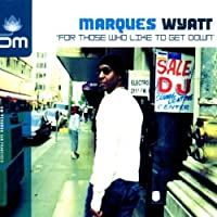 For Those Who Like To Get Down by Marques Wyatt (2002-05-07)