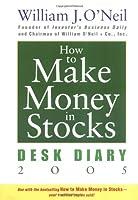 How to Make Money in Stocks: Desk Diary 2005