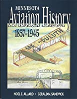 Minnesota Aviation History 1857-1945