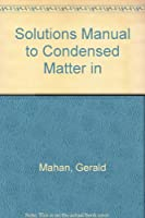Solutions Manual to Condensed Matter in