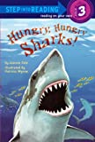 Hungry, Hungry Sharks (Step Into Reading: A Step 2 Book (Pb))