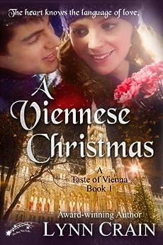 [Crain, Lynn]のA Viennese Christmas (A Taste of Vienna Book 1) (English Edition)