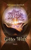 Gottes Welt: Novelle. Aus dem Russischen von Peter Dehmel