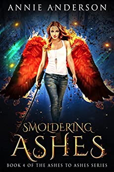 Smoldering Ashes (Ashes to Ashes Book 4) by [Anderson, Annie]