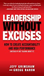 Leadership Without Excuses: How to Create Accountability and High-Performance (Instead of Just Talking About It) (English Edition)