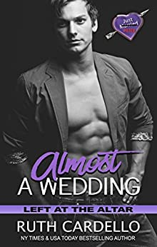 Almost a Wedding (Left at the Altar Book 2) by [Cardello, Ruth]