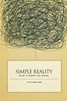 Simple Reality: The key to serenity and survival. [並行輸入品]