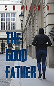 The Good Father by [Wilsher, S.R]