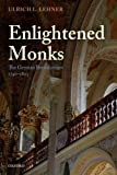 Enlightened Monks: The German Benedictines 1740-1803