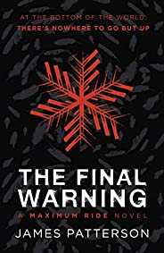 The Final Warning: A Maximum Ride Novel: (Maximum Ride 4)