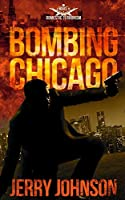 BOMBING CHICAGO: A Novel of Domestic Terrorism (The Peterson Files)