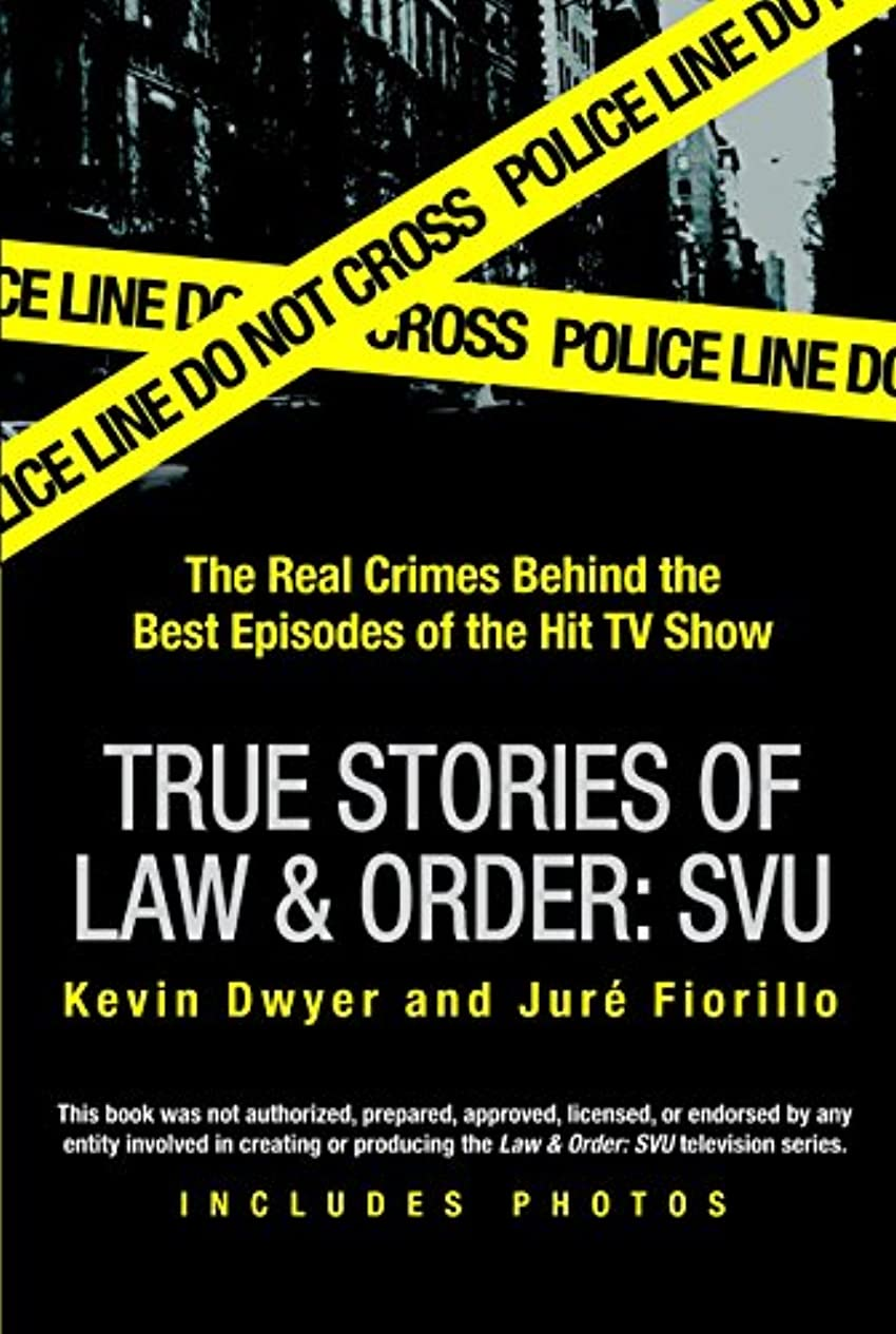 狂う駐地思慮のないTrue Stories of Law & Order: SVU: The Real Crimes Behind the Best Episodes of the Hit TV Show