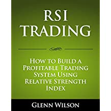 RSI Trading: How to Build a Profitable Trading System Using Relative Strength Index