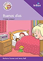 Buenos dias (Good morning): Learn Spanish with Luis y Sofia: Part 1, Unit 1: Storybook (Learn Spanish with Luis y Sofia, Part 1 Storybooks)