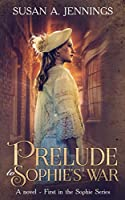Prelude to Sophie's War: A captivating historical novel of love and loss (Sophie Series)
