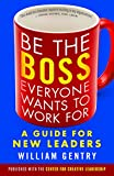 BE THE BOSS EVERYONE WANTS TO WORK FOR [Paperback] [Jan 01, 2016]