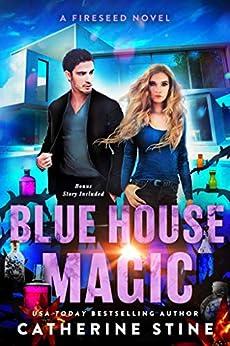 Blue House Magic: Fireseed sequel novella by [Stine, Catherine]