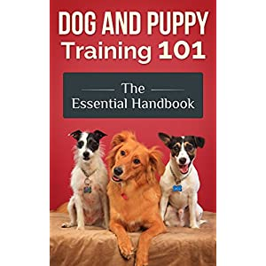 Dog and Puppy Training 101 – The Essential Handbook: Dog Care and Health: Raising Well-Trained, Happy, and Loving Pets… Click on image for further info.