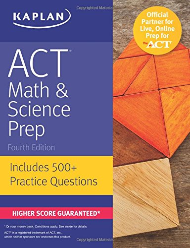 Download ACT Math & Science Prep: Includes 500+ Practice Questions (Kaplan Test Prep) 1506214401