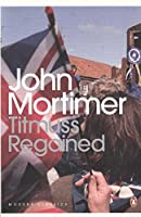[ TITMUSS REGAINED BY MORTIMER, SIR JOHN](AUTHOR)PAPERBACK