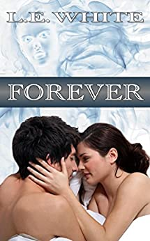 Forever by [White, L. E.]