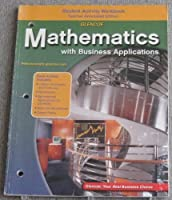 Mathematics With Business Applications: Student Activity Book/Teacher Annotated Edition