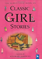 The Kingfisher Book of Classic Girl Stories