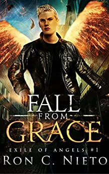 Fall from Grace (Exile of Angels Book 1) by [C. Nieto, Ron]