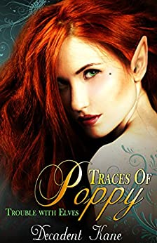 Traces of Poppy (The Trouble with Elves) by [Kane, Decadent]