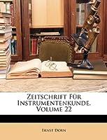 Zeitschrift Fur Instrumentenkunde, Volume 22
