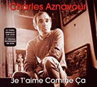 Je T'Aime Comme Ca by Charles Aznavour (2009-05-04)
