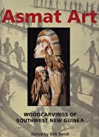 Asmat Art: Woodcarvings of Southwest New Guinea