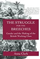 The Struggle for the Breeches (Studies on the History of Society and Culture)