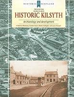 Historic Kilsyth: Archaeology and Development (Historic Scotland)